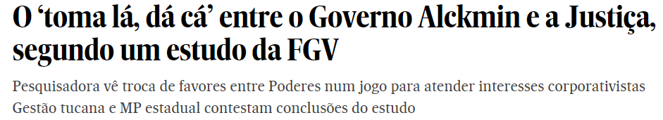 O 'toma lá, dá cá' entre o Governo Alckmin e a Justiça, segundo um estudo da FGV